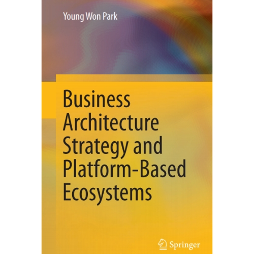 دانلود کتاب استراتژی معماری کسب و کار و اکوسیستم های مبتنی بر پلتفرم